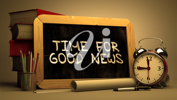 Time for Good News - Chalkboard with Hand Drawn Text, Stack of Books, Alarm Clock and Rolls of Paper on Blurred Background. Toned 3d Image.