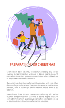 Preparation for Christmas winter holidays poster with text sample vector. Father carrying evergreen pine for home decor child and mother with packages