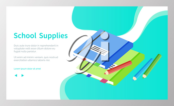 Supplies for lessons, vector illustration. Collection of school supplies or stationery. Isometric cartoon items for education of smart pupils and students. Knowledge and education. School accessories
