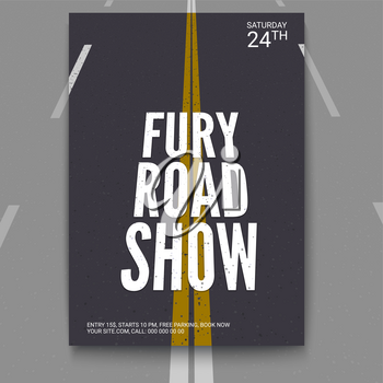 Vector template of poster, design layout for brochure, banner, flyer. Poster design for fury road show. The road receding into the distance. Mock-up of event with text template, A4 size