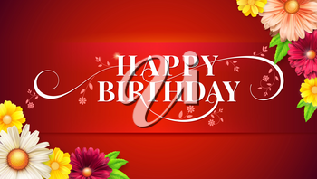 Happy birthday floral lettering design. Birthday card with spring, summer flowers. Decorative style of calligraphy with daisies. Hand drawn print design. Vector brush lettering, 3D illustration