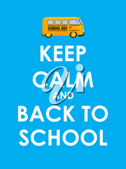 Keep Calm and Back to School Creative Poster Concept. Card of Invitation, Motivation. Vector Illustration EPS10