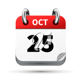 Bright realistic icon of calendar with 25 october date on white
